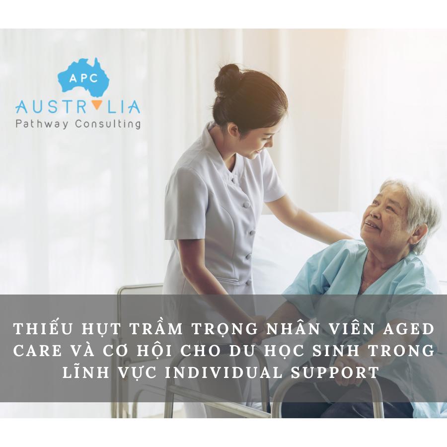 Thiếu hụt trầm trọng nhân viên Aged Care và cơ hội cho du học sinh trong lĩnh vực Individual Support